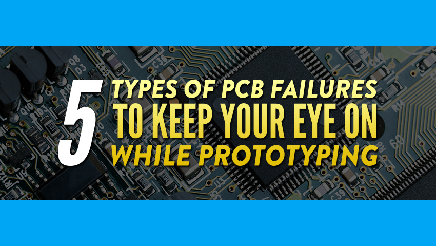 Infographic]5 Types of PCB Failures to Keep Your Eye On